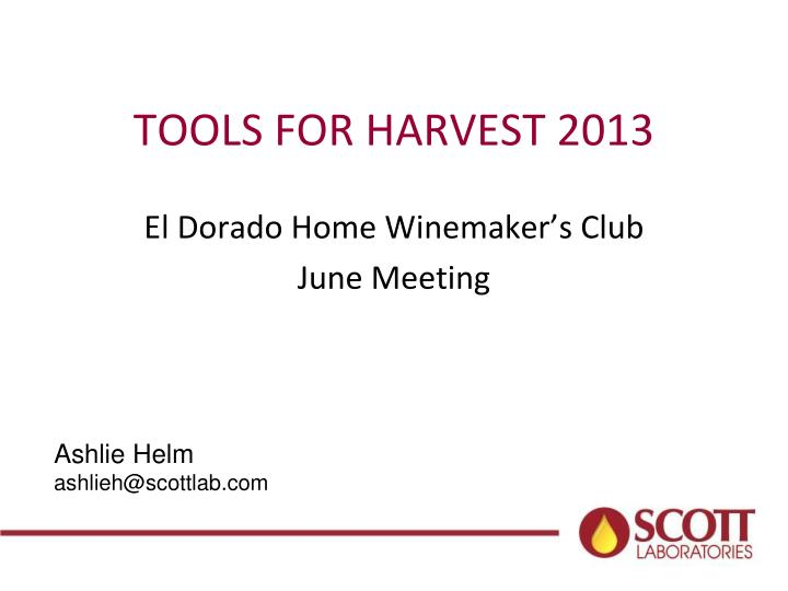 Tools for harvest 2013