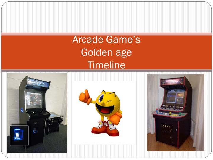 Arcade game s golden age timeline