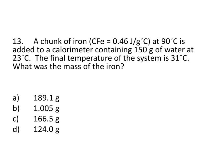 13.A chunk of iron (