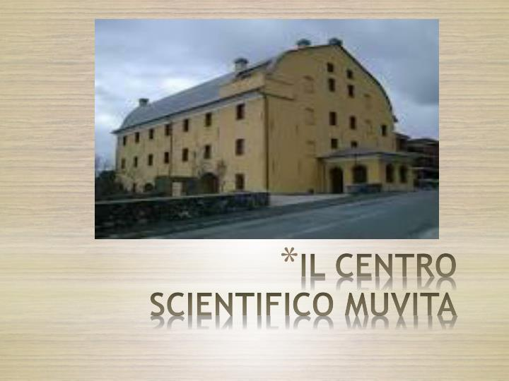 IL CENTRO SCIENTIFICO MUVITA