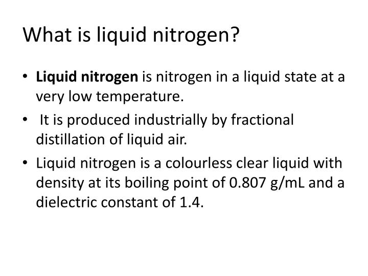 What is liquid nitrogen?