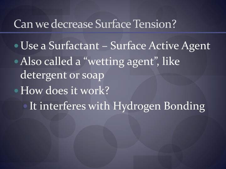Can we decrease Surface Tension?