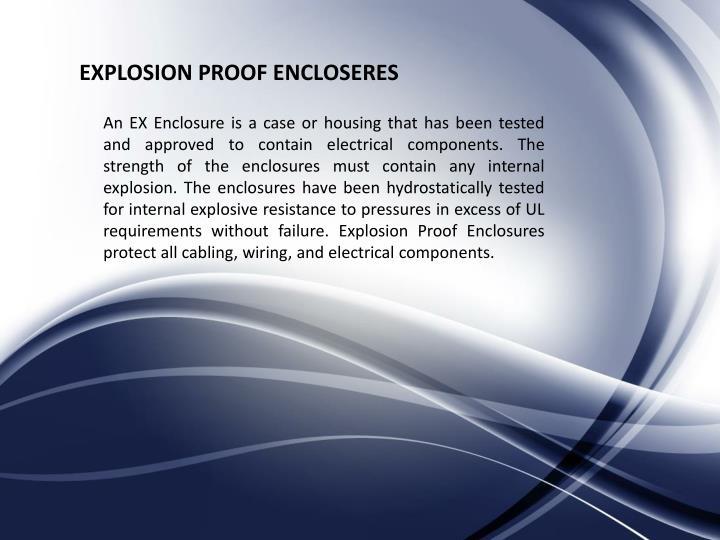 EXPLOSION PROOF ENCLOSERES