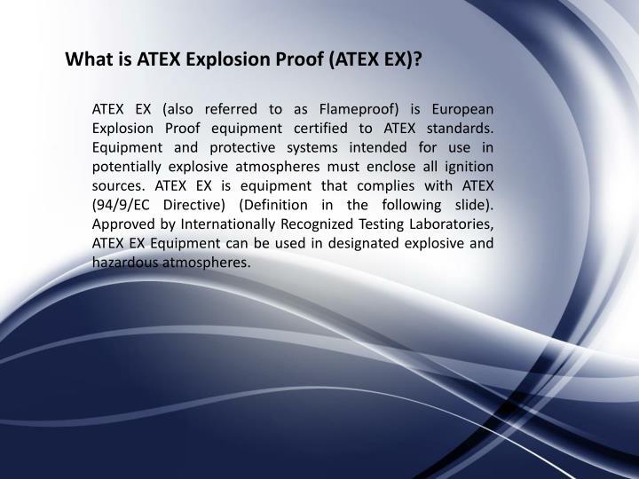 What is ATEX Explosion Proof (ATEX EX)?