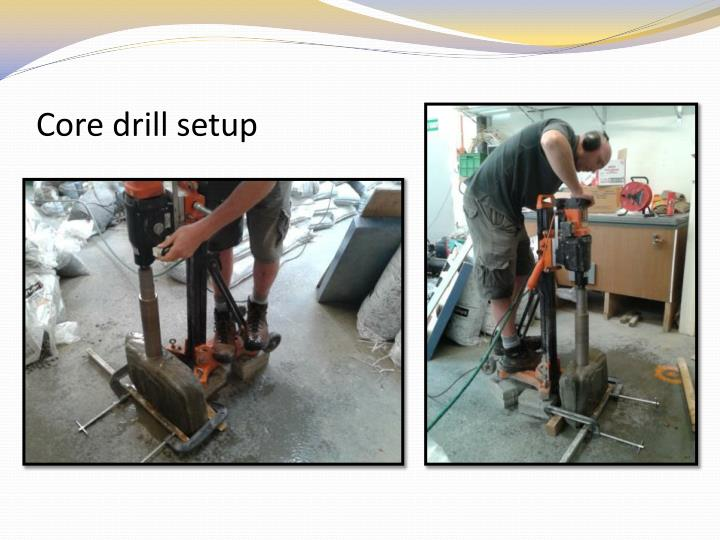 Core drill setup