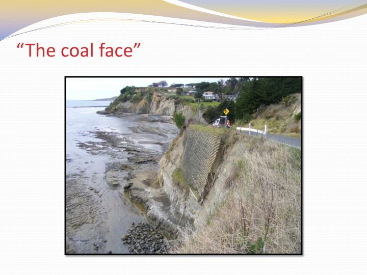"""The coal face"""
