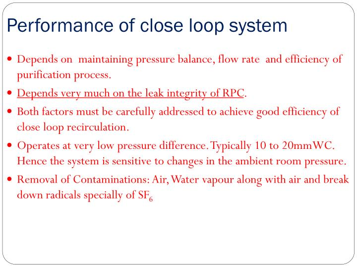 Performance of close loop system