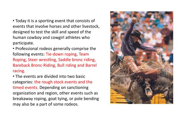 Today it is a sporting event that consists of events that involve horses and other livestock, desig...
