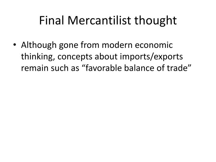 Final Mercantilist thought