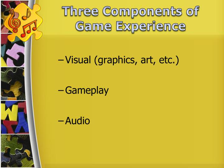 Three Components of Game Experience