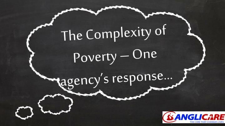 The Complexity of Poverty – One agency's response…