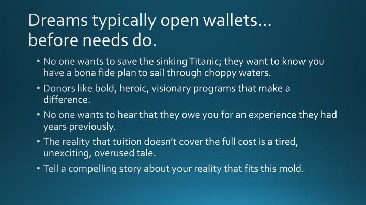 Dreams typically open wallets…