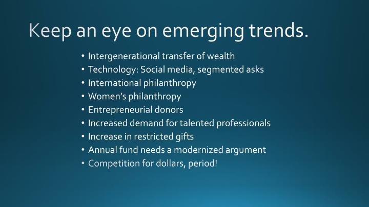 Keep an eye on emerging trends.