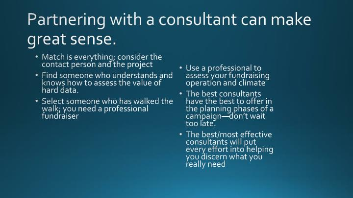 Partnering with a consultant can make great sense.