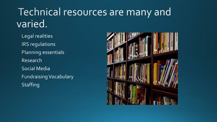 Technical resources are many and varied.