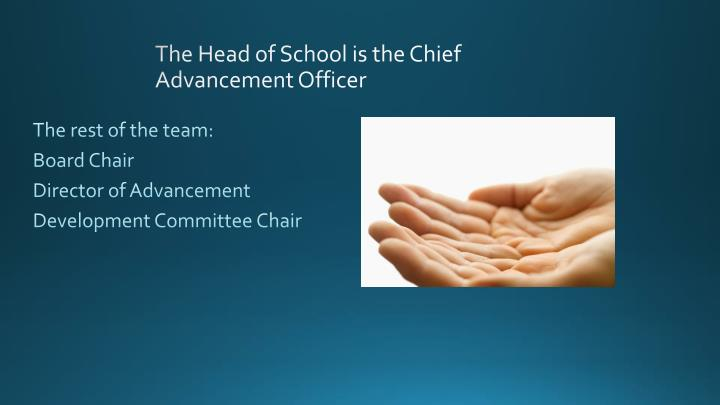 The Head of School is the Chief Advancement Officer
