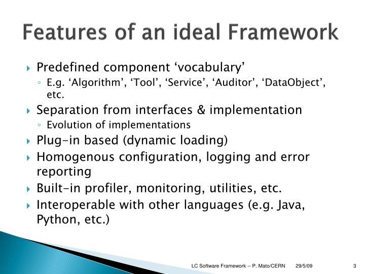 Features of an ideal Framework