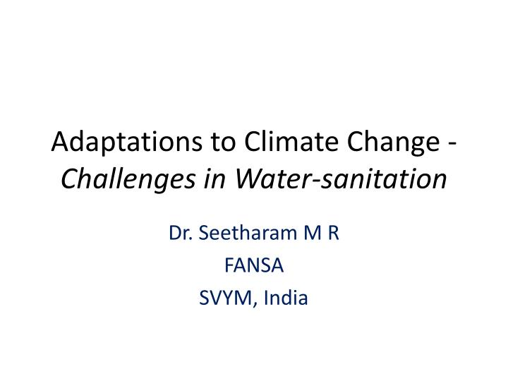 Adaptations to climate change challenges in water sanitation