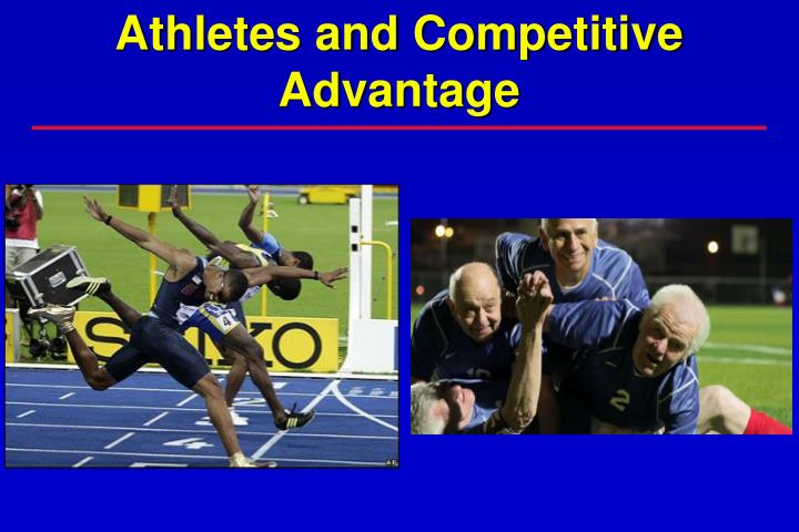 Athletes and Competitive Advantage