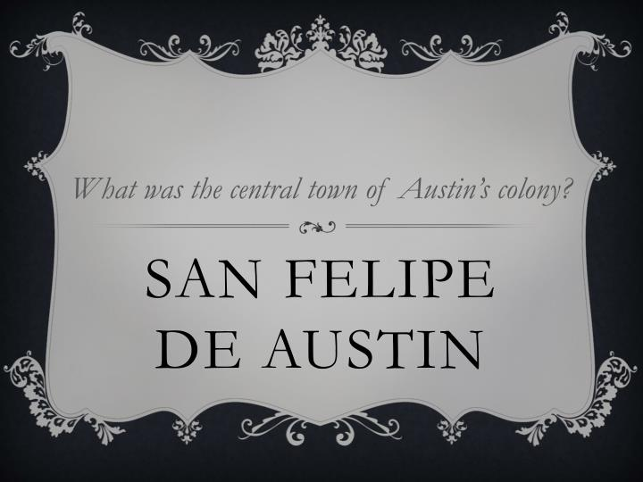 What was the central town of Austin's colony