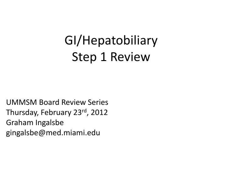 Gi hepatobiliary step 1 review