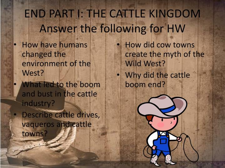 END PART I: THE CATTLE KINGDOM