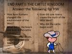 end part i the cattle kingdom answer the following for hw