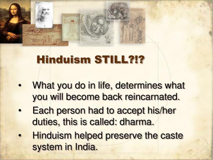 Hinduism STILL?!?