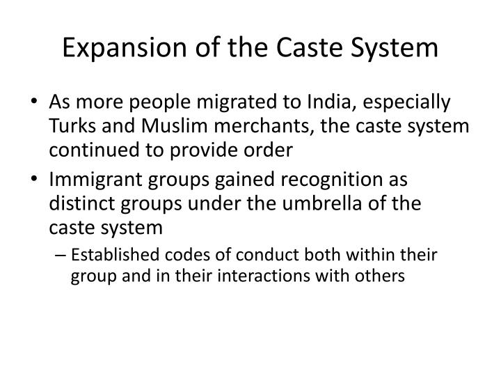 Expansion of the Caste System