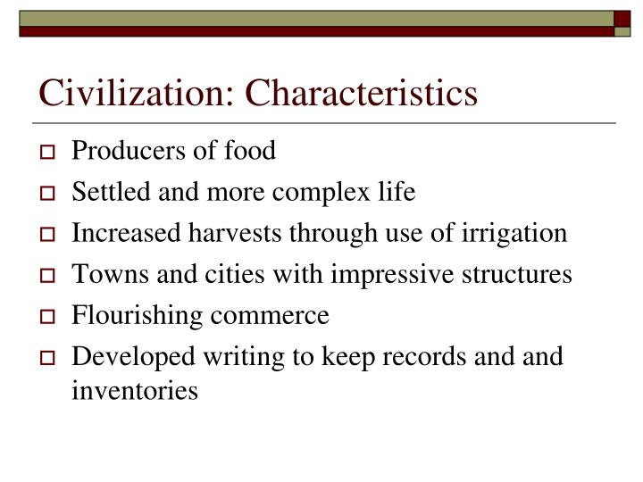 Civilization: Characteristics