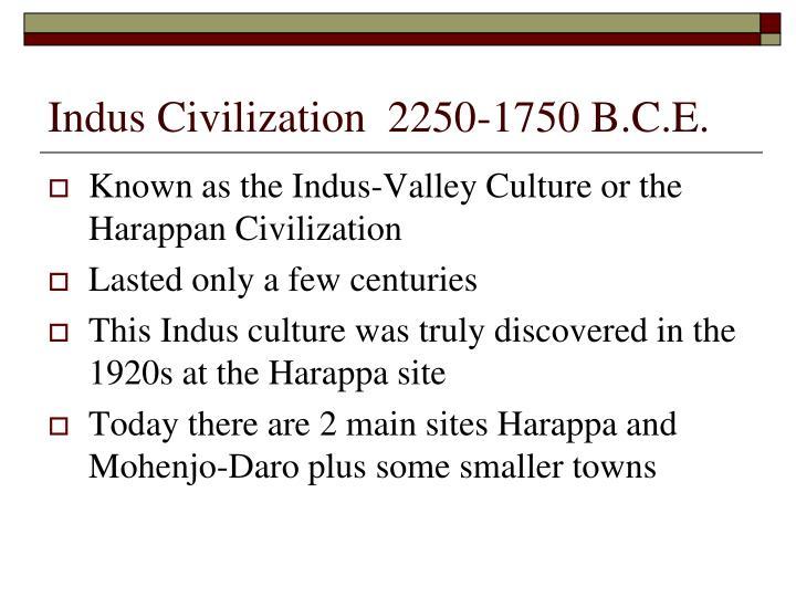 Indus Civilization  2250-1750 B.C.E.
