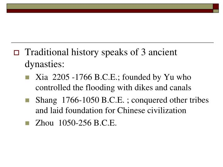 Traditional history speaks of 3 ancient dynasties:
