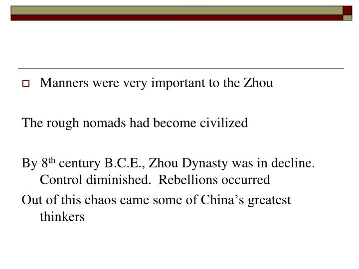 Manners were very important to the Zhou