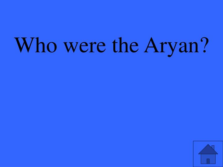 Who were the Aryan?