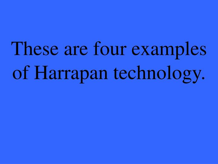These are four examples of