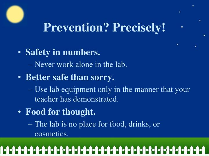 Prevention? Precisely!