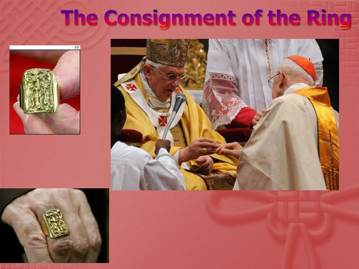 The Consignment of the Ring