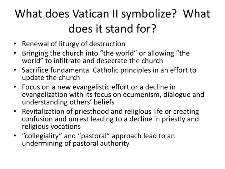 What does Vatican II symbolize?  What does it stand for?