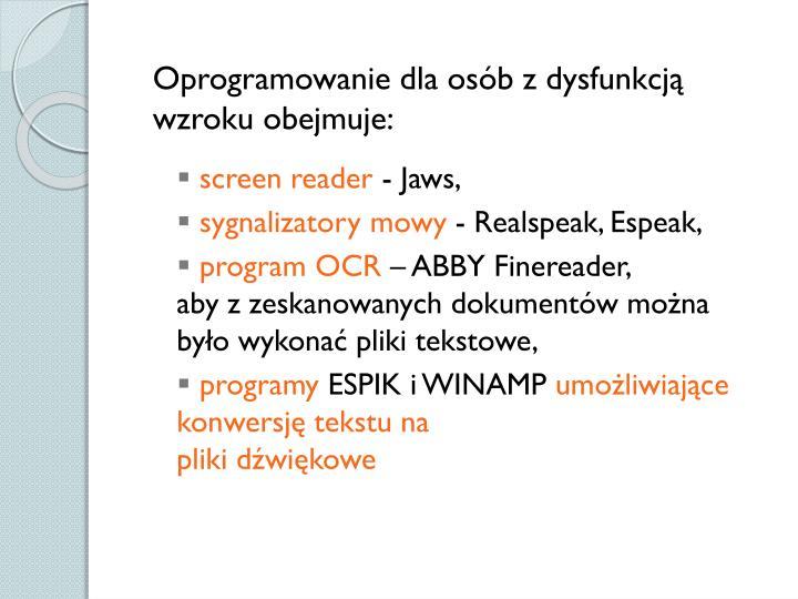 Oprogramowanie dla osób z dysfunkcją wzroku obejmuje: