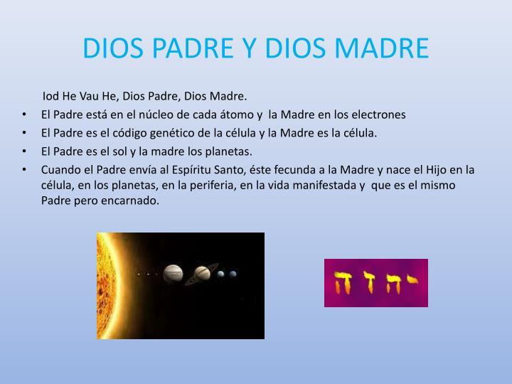 DIOS PADRE Y DIOS MADRE