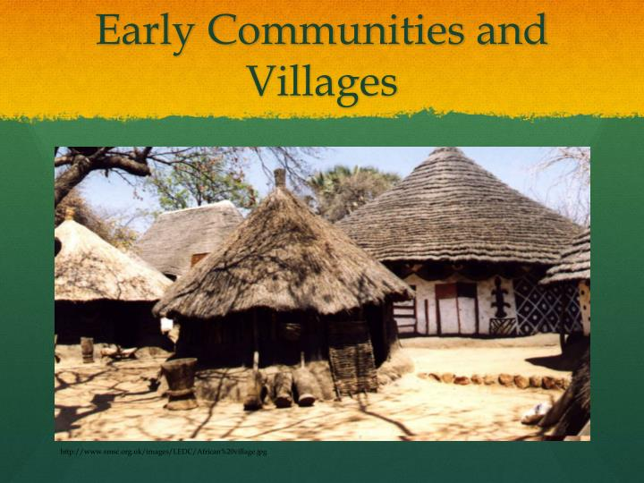 Early Communities and Villages