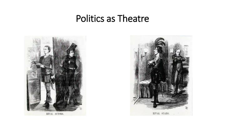 Politics as Theatre