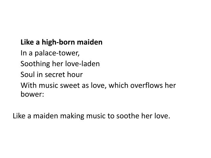 Like a high-born maiden