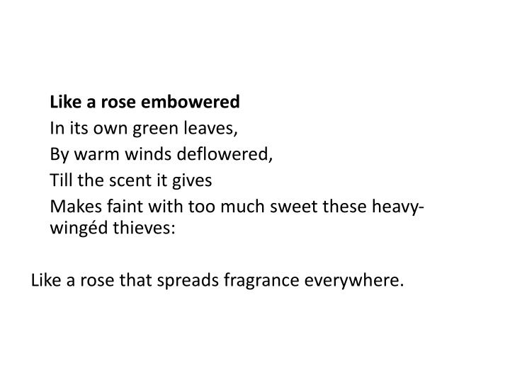 Like a rose embowered