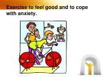 exercise to feel good and to cope with anxiety