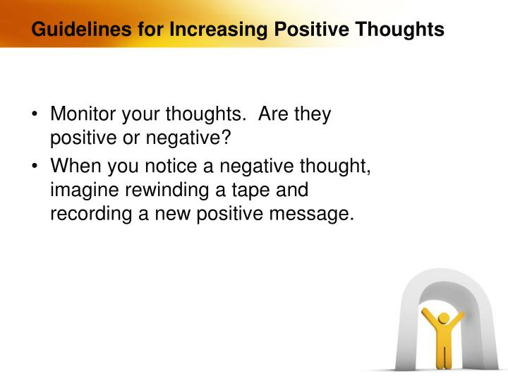 Guidelines for Increasing Positive Thoughts