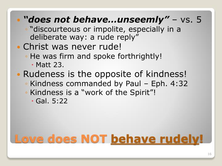 """does not behave…unseemly"""
