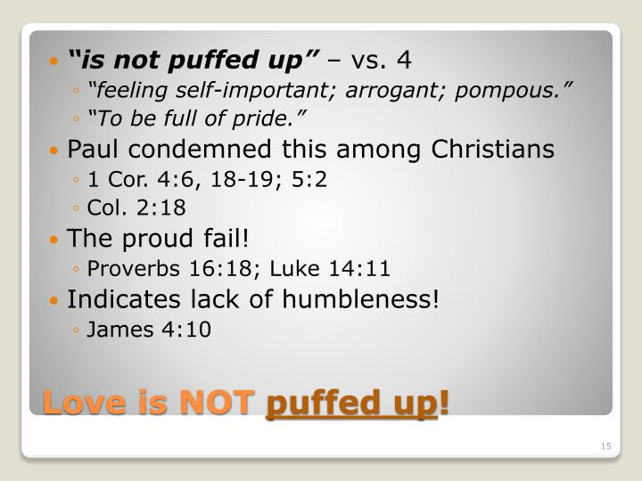 """is not puffed up"""