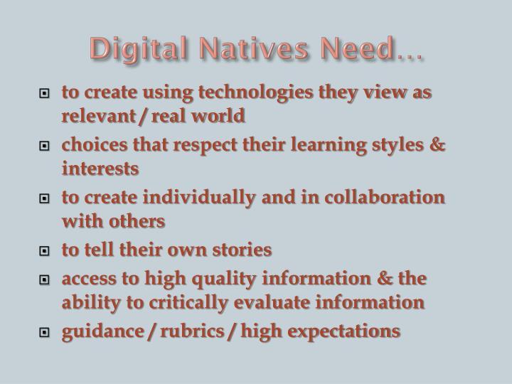 Digital Natives Need…