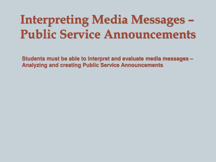 Interpreting Media Messages – Public Service Announcements